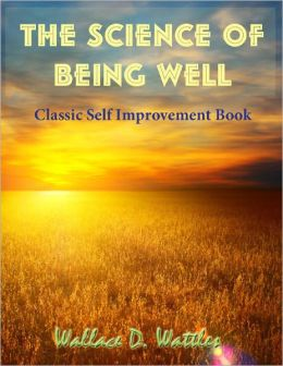 The Science of Being Well - Classic Self Improvement Book