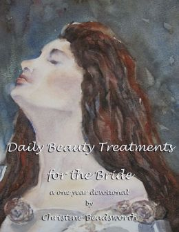Daily Beauty Treatments for the Bride - A One Year Devotional