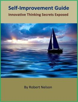 Self-Improvement Guide: Innovative Thinking Secrets Exposed