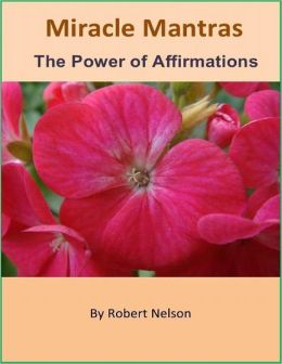 Miracle Mantras: The Power of Affirmations