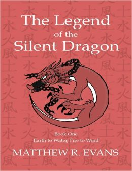 The Legend of the Silent Dragon - Book One - Earth to Water, Fire to Wind