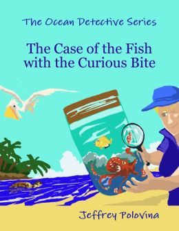 The Ocean Detective Series - The Case of the Fish with the Curious Bite