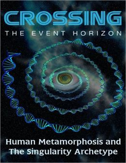 Crossing the Event Horizon: Human Metamorphosis and the Singularity Archetype