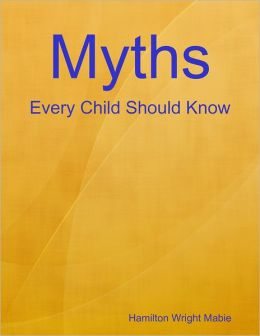 Myths: Every Child Should Know