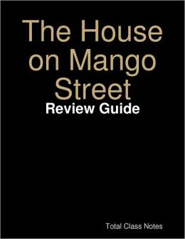 The House on Mango Street: Review Guide