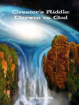 Creator's Riddle: Darwin vs. God