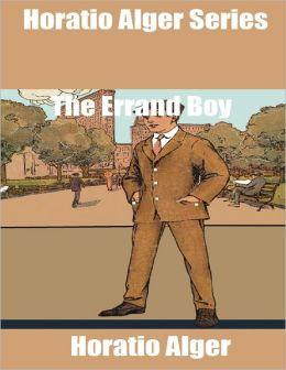 Horatio Alger Series: The Errand Boy