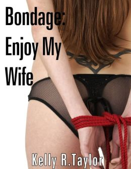 Bondage: Enjoy My Wife