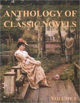 Anthology of Classic Novels: Volume I