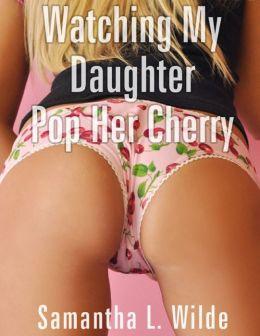 Watching My Daughter Pop Her Cherry