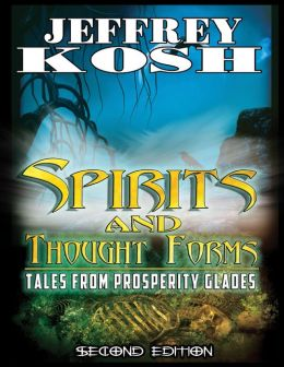 Spirits and Thought Forms: Tales from Prosperity Glades - eBook Edition