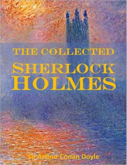 The Collected Sherlock Holmes