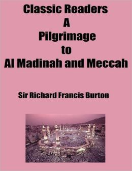 Classic Readers: A Pilgrimage to Al Madinah and Meccah