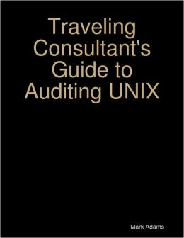 Traveling Consultant's Guide to Auditing UNIX