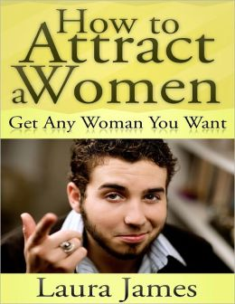 how to attract a girl to you