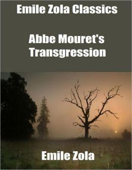 Emile Zola Classics: Abbe Mouret's Transgression