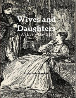 Wives and Daughters - An Every-Day Story