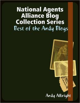 National Agents Alliance Blog Collection Series: Best of the Andy Blogs