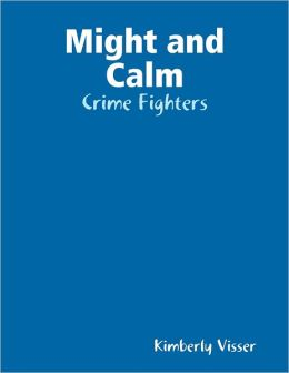 Might and Calm: Crime Fighters