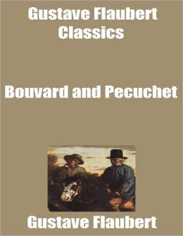 Gustave Flaubert Classics: Bouvard and Pecuchet