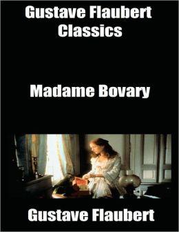 Gustave Flaubert Classics: Madame Bovary
