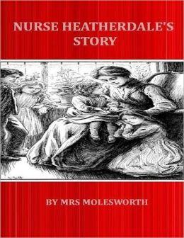 Nurse Heatherdale?s Story.