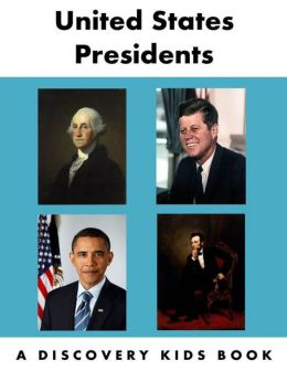 United States Presidents: A Discovery Kids Book