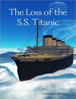 The Loss of the S.S. Titanic (Illustrated)