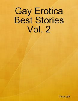 Gay Erotica Best Stories Vol. 2