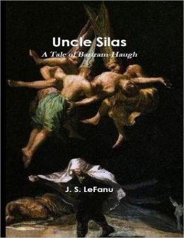 Uncle Silas - A Tale of Bartram-Haugh