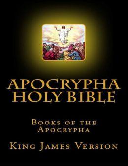 Apocrypha Holy Bible, Books of the Apocrypha: King James Version
