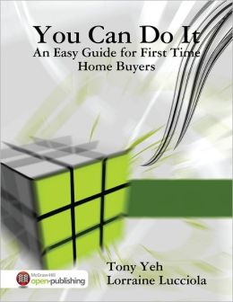 You Can Do It - An Easy Guide for First Time Home Buyers