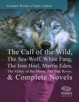 Greatest Works of Jack London: The Call of the Wild, The Sea-Wolf, White Fang, The Iron Heel, Martin Eden, The Valley of the Moon, The Star Rover & Complete Novels