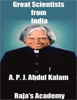 Great Scientists from India: A. P. J. Abdul Kalam