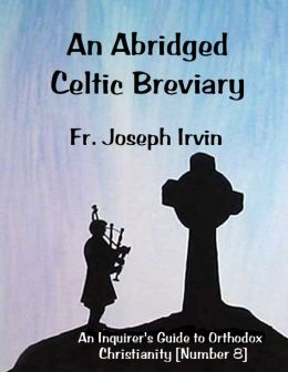 An Abridged Celtic Breviary: An Inquirer's Guide to Orthodox Christianity [Number 8]