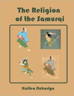 The Religion of the Samurai (Illustrated)