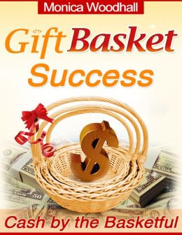 Gift Basket Success - Cash by the Basketful