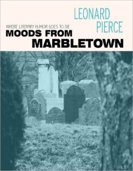 Moods from Marbletown: Where Literary Humor Goes to Die