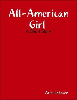 All-American Girl : A Short Story