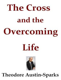 The Cross and the Overcoming Life