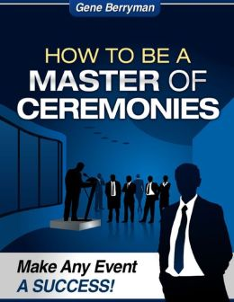 How to Be a Master of Ceremonies - Make Any Event a Success!