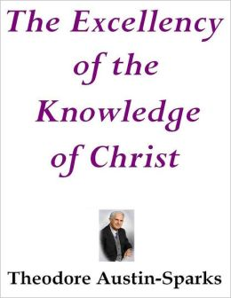 The Excellency of the Knowledge of Christ