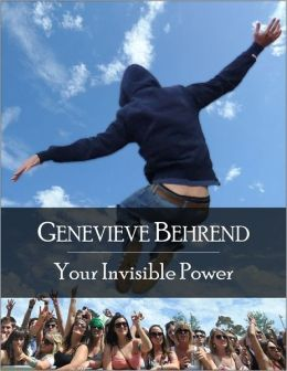 Your Invisible Power: The Secret Edition - Open Your Heart to the Real Power and Magic of Living Faith and Let the Heaven Be in You, Go Deep Inside Yourself and Back, Feel the Crazy and Divine Love and Live for Your Dreams