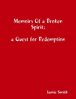 Memoirs of a Broken Spirit: a Quest for Redemption