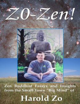 Zo-Zen!: Zen Buddhist Essays and Insights from the Small Town