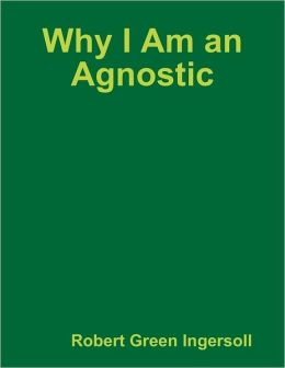 Why I Am an Agnostic