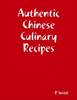 Authentic Chinese Culinary Recipes