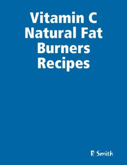Vitamin C Natural Fat Burners Recipes