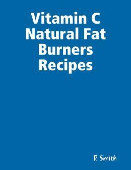 Vitamin C Natural Fat Burners Recipes