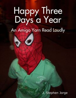 Happy Three Days a Year: An Amigo Yarn Read Loudly